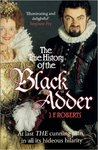 The True History of the Black Adder by Jem Roberts