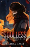 Soulless (The Immortal Gene, #1)