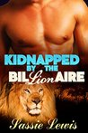 Kidnapped by the Bil-LION-aire (Mane Attraction, #1)