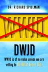 DWJD: WWJD Is of No Value Unless We Are Willing to Do What Jesus Did
