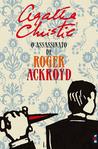 O Assassinato De Roger Ackroyd by Agatha Christie