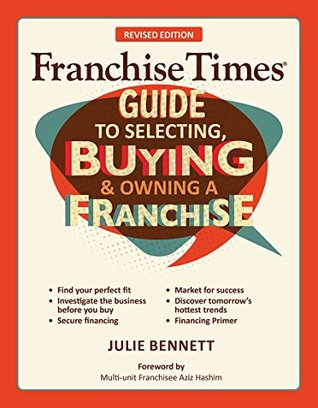 Franchise Times Guide to Selecting, Buying and Owning a Franchise - 2nd Edition