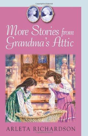 More Stories from Grandma's Attic (Grandma's Attic, #2)