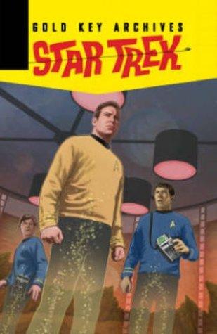 Star trek: gold key archives, volume 4 by Arnold Drake