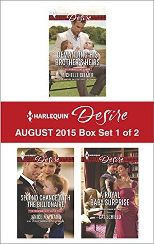 Harlequin Desire August 2015 - Box Set 1 of 2: Demanding His Brother's Heirs\Second Chance with the Billionaire\A Royal Baby Surprise