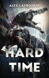 Hard Time: A Dinosaur Thriller