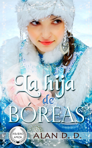 La Hija de Bóreas by Alan D.D.