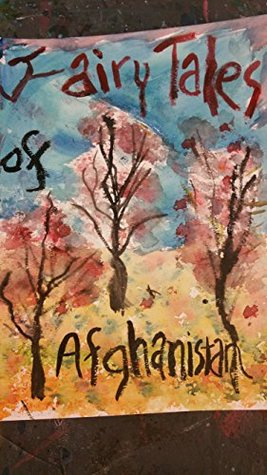 Fairy Tales of Afghanistan: ONE WOMAN'S YEAR OF LOVE, LITERATURE, GROWTH, AND SOLDIERING