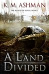 A Land Divided by K.M. Ashman