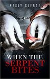 When the Serpent Bites (The Starks Trilogy, #1)