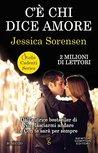 C'è chi dice amore by Jessica Sorensen