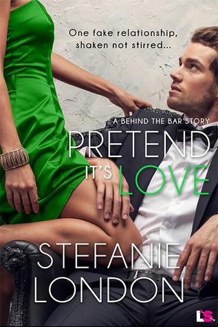 Pretend It's Love (Behind the Bar, #2)