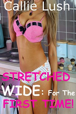 Stretched Wide: For the FIRST TIME!