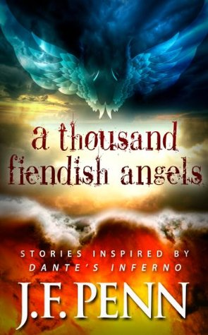 A Thousand Fiendish Angels: Stories Inspired By Dante's Inferno