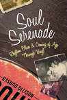 Soul Serenade: Rhythm, Blues & Coming of Age Through Vinyl