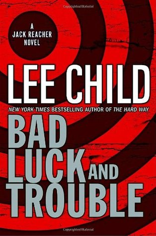 Book Review: Lee Child's Bad Luck and Trouble