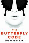 The Butterfly Code by Sue Wyshynski