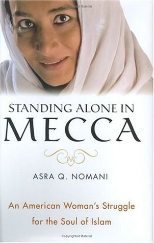 Standing Alone in Mecca by Asra Q. Nomani