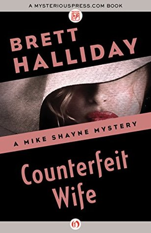 Counterfeit Wife (The Mike Shayne Mysteries Book 14)