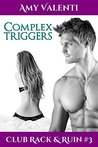 Complex Triggers by Amy Valenti