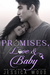 Promises, Love and Baby (Promises #4)