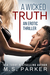 A Wicked Truth by M.S. Parker