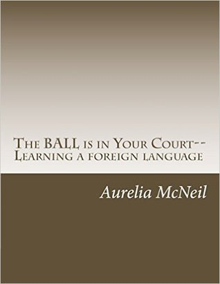 The Ball Is in Your Court--Learning a Foreign Language
