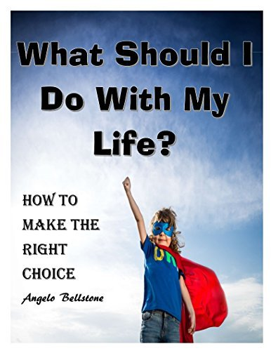 What Should I Do With My Life?: How to Make the Right Choice