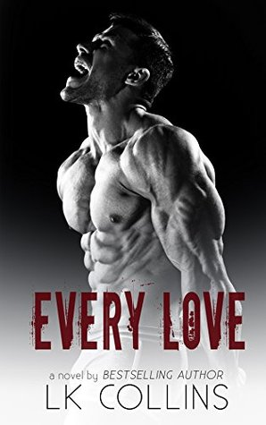 Every Love (Every Soul Series Book 3) by L.K. Collins