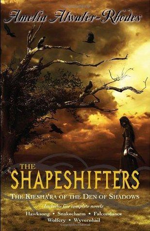The Shapeshifters: The Kiesha'ra of the Den of Shadows (The Kiesha'ra, #1-5)