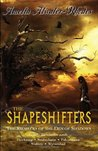 The Shapeshifters: The Kiesha'ra of the Den of Shadows (The Kiesha'ra, #1-5)