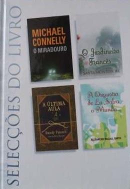Selecções do Livro: O Miradouro / O Jardineiro Francês / A Última Aula / A Orquestra de La Salva o Mundo
