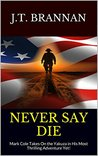 Never Say Die (Mark Cole, #4)