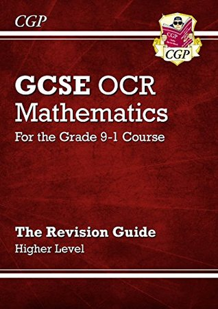 GCSE Maths OCR Revision Guide: Higher - for the Grade 9-1 Course (CGP GCSE Maths 9-1 Revision)