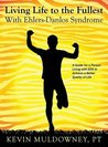 Living Life to the Fullest with Ehlers-Danlos Syndrome by Kevin Muldowney