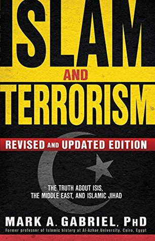 Islam and Terrorism (Revised and Updated Edition): The Truth About ISIS, the Middle East and Islamic