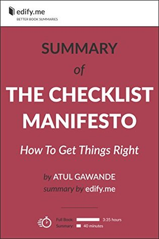 The Checklist Manifesto: How to Get Things Right - In-Depth Summary - original book by Atul Gawande - summary by edify.me