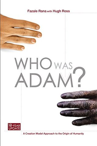 Who Was Adam: A Creation Model Approach to the Origin of Humanity