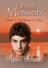 The Master's Calling (Days of Messiah #3)