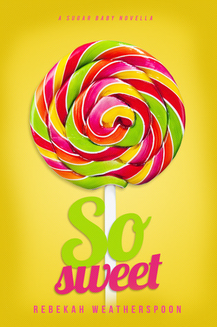 So Sweet (Sugar Baby, #1)