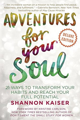 Adventures for Your Soul Deluxe: 21 Ways to Transform Your Habits and Reach Your Full Potential EPUB