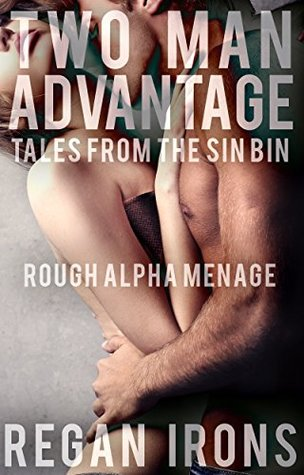 Two Man Advantage: Tales From the Sin Bin: (Rough Alpha Menage) (Alpha Male Athletes Book 1)
