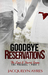 Goodbye Reservations Preque...