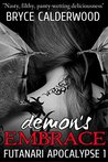 Demon's Embrace by Bryce Calderwood