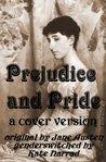 Prejudice and Pride: A Cover Version