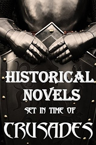 Historical Novels Set In Time Of Crusades: Boxed Set