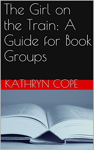 The Girl on the Train: A Guide for Book Groups (The Reading Room Book Group Notes)