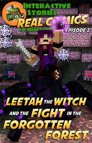 Leetah the Witch and the Fight in the Forgotten Forest (Real Comics in Minecraft - Leetah the Witch Book 2)