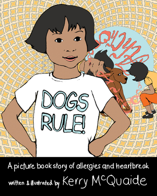 Dogs Rule! A picture book story of allergies and heartbreak (Pet Troubles, #1)