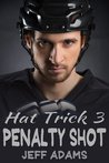 Penalty Shot (Hat Trick #3)